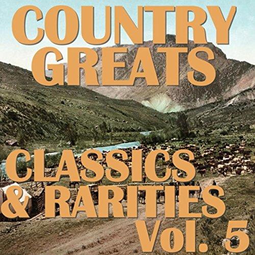 Country Greats: Classics & Rar...