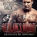 Outlaw's Bride: Grizzlies MC Romance Series #3 | Nicole Snow
