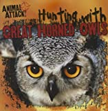 Hunting with Great Horned Owls, Ivi Frick, 1433970724