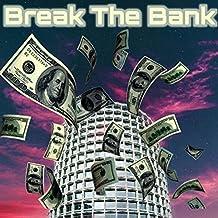Break the Bank [Explicit]