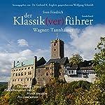 Wagner: Tannhäuser (Der Klassik(ver)führer) | Sven Friedrich