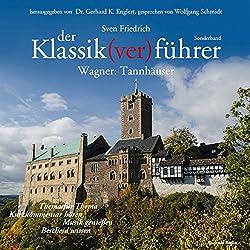 Wagner: Tannhäuser (Der Klassik(ver)führer)