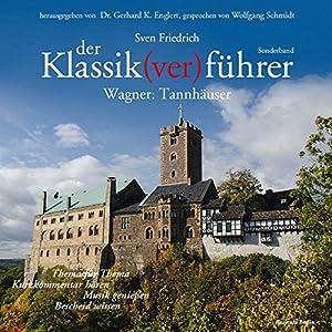 Wagner: Tannhäuser (Der Klassik(ver)führer) Hörbuch