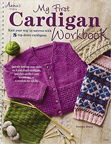 cad96a175178 My First Cardigan Workbook  Knit Your Way to Success with 8 Top-Down ...