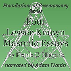 Four Lesser-Known Masonic Essays