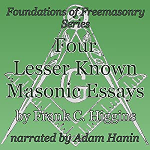 Four Lesser-Known Masonic Essays Hörbuch