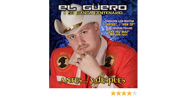 Antes... y Despues by El Güero y su banda Centenario on Amazon Music - Amazon.com