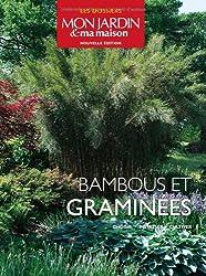 Bambous et graminées : Choisir, installer, cultiver