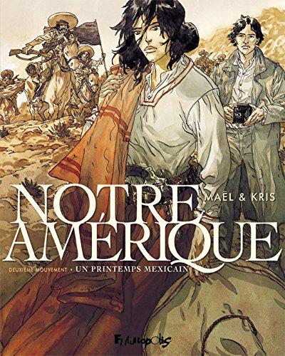 Notre Amérique (Tome 2) - Un printemps mexicain (BANDES DESSINEE) (French Edition)