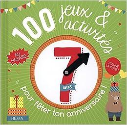 Ou Feter Anniversaire 7 Ans.100 Jeux Et Activites Au Hasard Pour Feter Ton Anniversaire