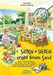 SIEBEN x SIEBEN ergibt feinen Sand: Mit vielfältigen Spielen für Kinder unter drei Jahren Entwicklungsprozesse sichtbar machen und dokumentieren