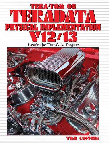 Tera-Tom on Teradata Physical Implementation V12/V13 (Tera-Tom Series Book 1) (English Edition)