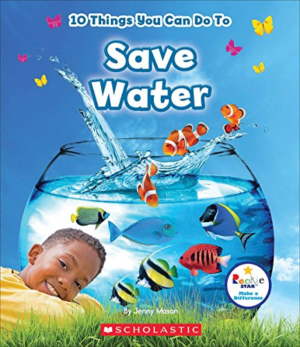 10 Things You Can Do to Save Water (Rookie Star)