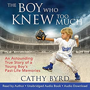 Download audiobook The Boy Who Knew Too Much: An Astounding True Story of a Young Boy's Past-Life Memories