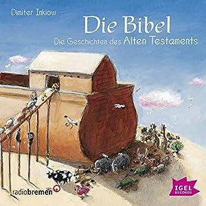 Die Bibel: Die Geschichten des Alten Testaments Hörbuch