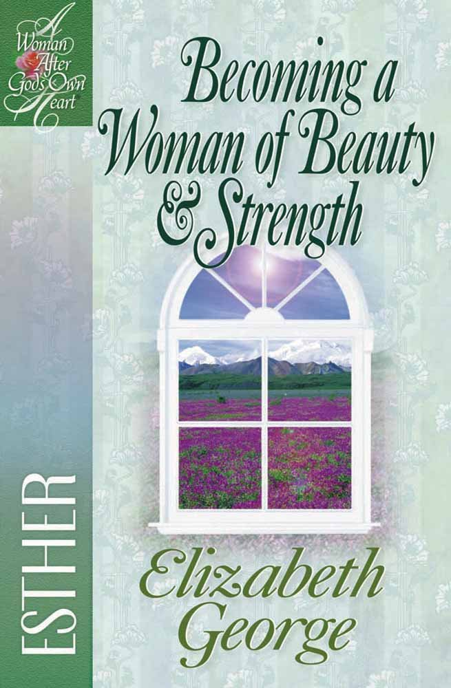 Download Becoming a Woman of Beauty & Strength: Esther (A Woman After God's Own Heart®) pdf epub