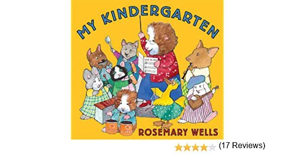 My Kindergarten: Rosemary Wells: 9781423112488: Amazon.com: Books