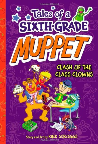 Clash of the Class Clowns (Tales of a Sixth-Grade Muppet, Book 2)