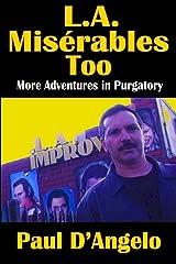 L. A. Misérables Too: More Adventures in Purgatory Paperback