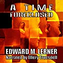 A Time Foreclosed Audiobook by Edward M. Lerner Narrated by Ellery Truesdell