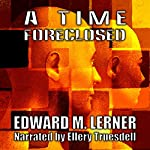 A Time Foreclosed | Edward M. Lerner