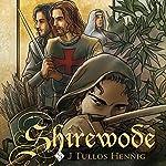 Shirewode: The Wode, Book 2 | J Tullos Hennig