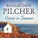 Voices in Summer Audiobook by Rosamunde Pilcher Narrated by Jilly Bond