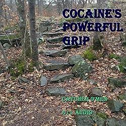 Cocaine's Powerful Grip