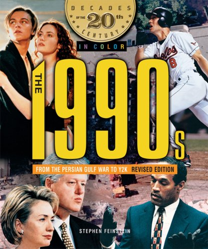 Century 20th Colour - The 1990s from the Persian Gulf War to Y2k (Decades of the 20th Century in Color)