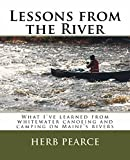 Lessons from the River: Whitewater Canoeing and Camping on Maine s Rivers