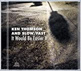 It Would Be Easier If by Ken Thomson (2010-11-09)