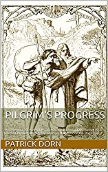 Pilgrim's Progress: A contemporary ensemble comedy adaptation of John Bunyan's classic Christian allegory for actors in church or on the stage