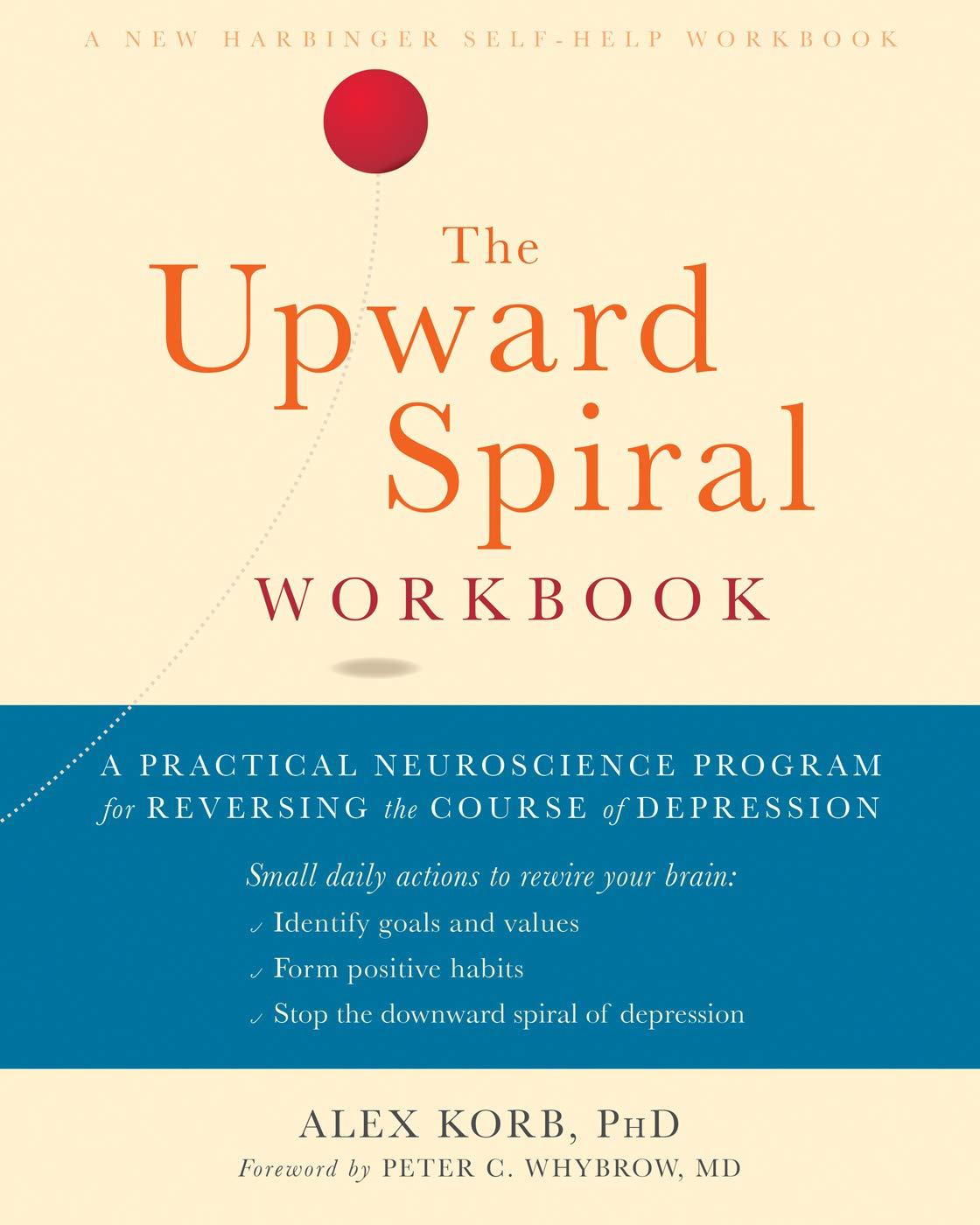 The Upward Spiral Workbook: A Practical Neuroscience Program