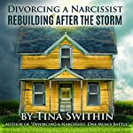 Rebuilding After the Storm: Divorcing a Narcissist | Tina Swithin