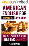 American English for Japanese Speakers, Teach Pronunciation Better, Part 2: English Stress, Rhythm & Intonation (English Pronunciation for Japanese Speakers)
