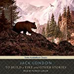 To Build a Fire and Other Stories  | Jack London