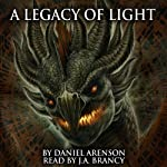 A Legacy of Light: The Dragon War, Book 1 | Daniel Arenson