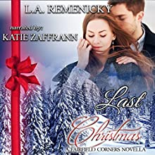 Last Chance Christmas: A Fairfield Corners Novella Audiobook by L.A. Remenicky Narrated by Katie Zaffrann