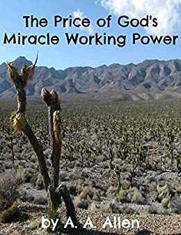 The Price Of God S Miracle Working Power Kindle Edition By A A