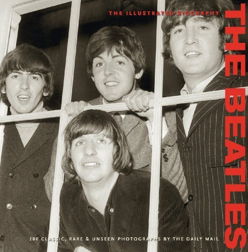 Beatles Illustrated Biography (Collector's Series) by Tim Hill (2010-01-01) PDF