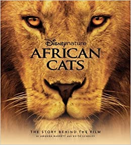 Amazon.com: Disney Nature: African Cats: The Story Behind
