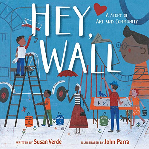 - Hey, Wall: A Story of Art and Community