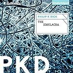 The Simulacra   Philip K. Dick