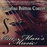 One Man's Music | Christina Britton Conroy