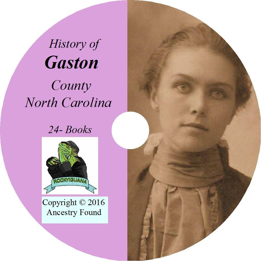 Download GASTON County, North Carolina - History & Genealogy - 24 Books on CD - Gastonia PDF