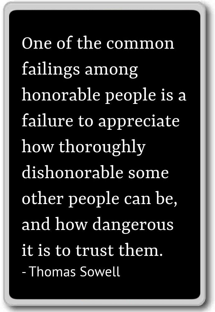 One Of The Common Failings Among Honorable Pe Thomas Sowell