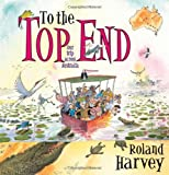 To the Top End, Roland Harvey, 174175884X