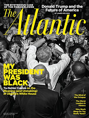 The Atlantic Magazine (January/February 2017) My President Was Black