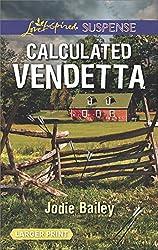 Calculated Vendetta (Love Inspired Suspense Large Print)
