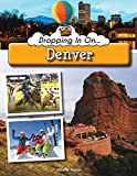 img - for Dropping in on Denver book / textbook / text book